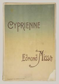 Cyprienne Pièce lyrique en 3 Actes et 5 Tableaux Poème de Jean Jullien et André Alexandre... Prix net: 20 fr. [Piano-vocal score]