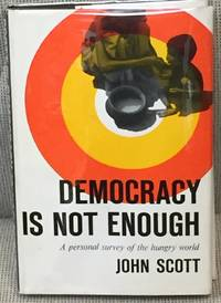image of Democracy is Not Enough, a Personal Survey of the Hungry World