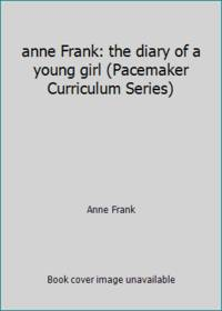anne Frank: the diary of a young girl (Pacemaker Curriculum Series)