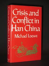 Crisis and Conflict in Han China. 104 BC to AD 9