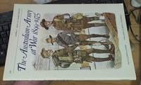The Australian Army At War 1899-1975 [Osprey Men-at-Arms No 123 ]