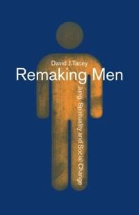 Remaking Men: Jung, Spirituality and Social Change