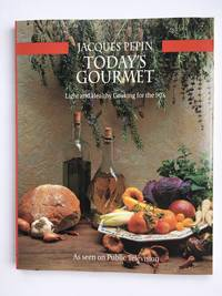 Today's Gourmet: Light and Healthy Cooking for the 90's