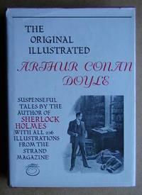 The Original Illustrated Arthur Conan Doyle. by Doyle, Arthur Conan - 1980