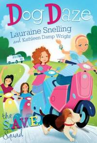 S. A. V. E. Squad Book 1: Dog Daze by Lauraine Snelling; Kathleen Wright - 2012