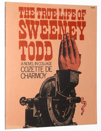 The True Life of Sweeney Todd: A Novel in Collage