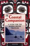 image of The Coastal Companion : A Guide to the Inside Passage, Including Puget Sound, BC and Alaska