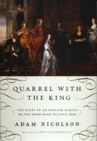 image of Quarrel with the King, The Story of an English Family on the High Road to Civil War