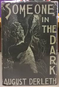 Someone in the Dark by August Derleth - 1st Edition - 1941 - from Moe's Books and Biblio.com