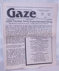 image of Gaze: news of interest to the gay community; vol. 6, #7, June, 1985: AIDS Victims Seek Experimental Drug