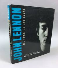 John Lennon: All I Want Is the Truth : a Biography
