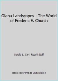 Olana Landscapes : The World of Frederic E. Church by Gerald L. Carr; Rizzoli Staff - Hardcover - 1989 - from ThriftBooks and Biblio.com