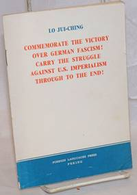 Commemorate the victory over German fascism! Carry the struggle against U.S. imperialism through to the end!