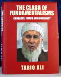 The Clash of Fundamentalisms: Crusades, Jihads and Modernity by  Tariq Ali - Hardcover - 2002 - from Livres Norrois (SKU: 135385)