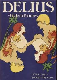 Delius  A Life in Pictures