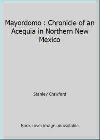image of Mayordomo : Chronicle of an Acequia in Northern New Mexico