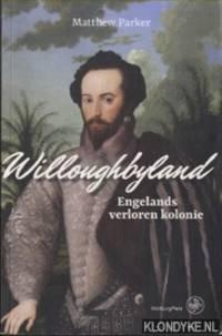 Willoughbyland. Engeland's verloren kolonie