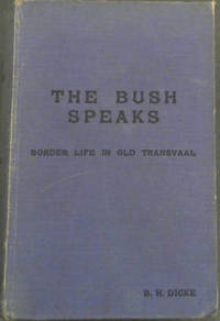 The Bush Speaks.  Border Life in Old Transvaal