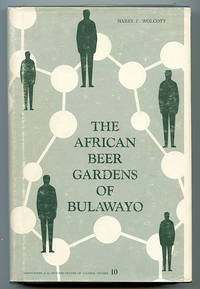The African Beer Gardens of Bulawayo: Integrated Drinking in a Segregated Society (Monographs of the Rutgers Center of Alcohol Studies No. 10)