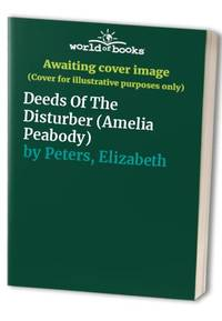 image of Deeds Of The Disturber (Amelia Peabody)