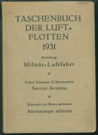 Taschenbuch der Luftflotten 1931:   (Pocket Almanac of Aeronautics--text  in German, English, and French) Militär-Luftfahrt     (Service  Aviation--i.e. military)