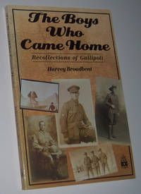THE BOYS WHO CAME HOME: Recollections of Gallipoli