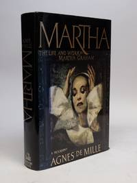 Martha; The Life and Work of Martha Graham