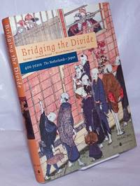 image of Briding the Divide: 400 years, The Netherlands - Japan