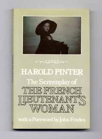 image of The Screenplay of the French Lieutenant's Woman [With a Foreword by John  Fowles]  - 1st Edition/1st Printing