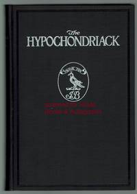 The Hypochondriack: Being the Seventy Essays by the Celebrated Biographer, James Boswell, Appearing in the London Magazine, from November, 1777, to August, 1783, and Here First Reprinted Being the Seventy Essays by the Celebrated Biographer, James Boswell, Appearing in the London Magazine, from November, 1777, to August, 1783, and Here First Reprinted