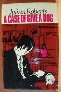 A CASE OF GIVE A DOG