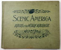 Scenic America: The Beauties of the Western Hemisphere, Containing a Rare and Elaborate Collection of Photographic Views of the United States, Canada, Mexico, Central & South America