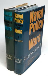 Naval Policy Between the Wars.; Volume I: The Period of Anglo-American Antagonism, 1919-1929. Volume II: The Period of Reluctant Rearmament, 1930-1939