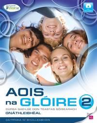 Aois na Glóire 2 Cúrsa Gaeilge don Teastas Sóisearach,...