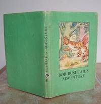 BOB BUSHTAIL'S ADVENTURE. by  A.J. (Angusine).  Revised verses by W. Perring.: MACGREGOR - Hardcover - from Roger Middleton (SKU: 33799)