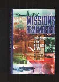 image of Missions Remembered Recollections of the World War II Air War