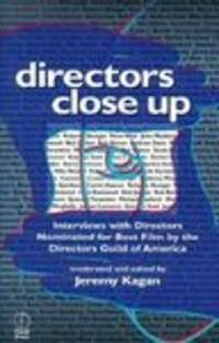 Directors Close Up: Interviews with Directors Nominated for Best Film by  the Directors Guild of...