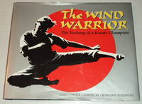 image of THE WIND WARRIOR: The Training of a Karate Champion.