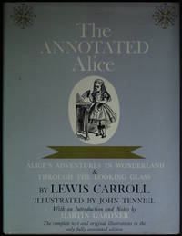 The Annotated Alice Alices Adventures In Wonderland And Through The Looking Glass