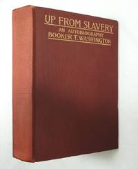 Up From Slavery. An Autobiography 1901 Booker T. Washington; First Edition