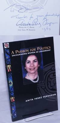 image of A passion for politics; encouraging women in leadership, compiled and edited by Peggy C. Paine and Gail M. Kearns
