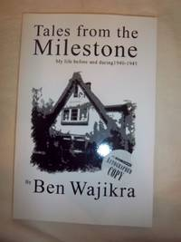 Tales from the Milestone: My Life before and during 1940-1945