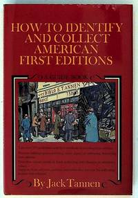 How to Identify and Collect American First Editions.  A Guide Book
