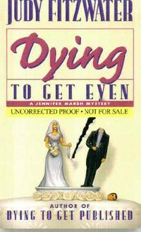 Dying to Get Even, A Jennifer Marsh Mystery