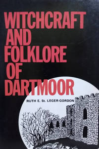 Witchcraft and Folklore of Dartmoor