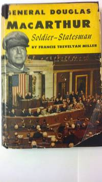 General Douglas MacArthur Soldier-Statesman, revised edition