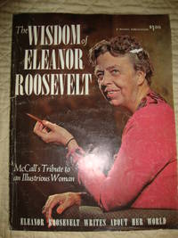 image of The Wisdom of Eleanor Roosevelt (McCall's tribute to an Illustrious Woman)