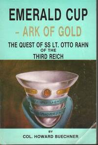 Emerald Cup Ark of Gold: Quest of Ss Lieutenant Otto Rahn