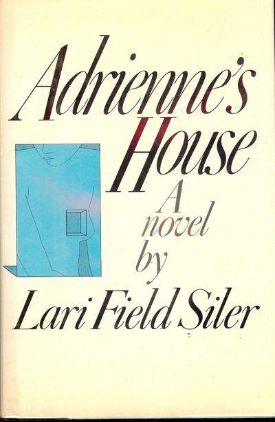 1979. SILER, Lari Field. ADRIENNE'S HOUSE. NY: Holt, Rinehart & Winston, . 8vo., cloth & boards in d...