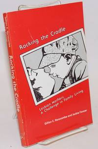 image of Rocking the Cradle: lesbian mothers: a challenge in family living